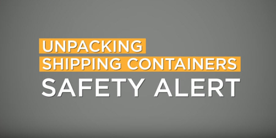 Safety alert text: unpacking shipping containers
